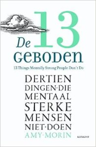 13 Things Mentally Strong People Don't Do - Dutch