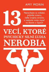 13 Things Mentally Strong People Don't Do - Slovak