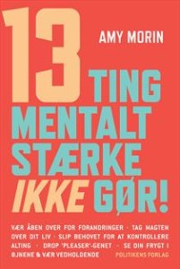 13 Things Mentally Strong People Don't Do - Danish